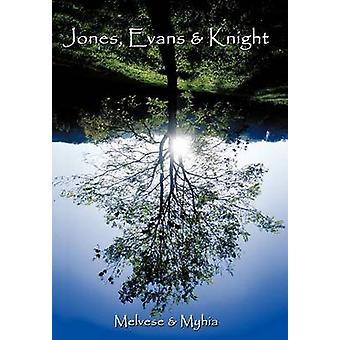 Jones Evans  Knight by Melvese &. Myhia & &. Myhia