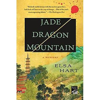 Jade Dragon Mountain - A Mystery by Elsa Hart - 9781250072337 Book