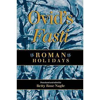 Ovids Fasti Roman Holidays by Nagle & Betty Rose
