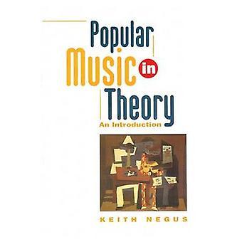 Popmuziek in theorie een inleiding door Negus & Keith