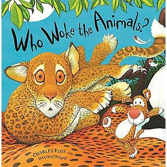 Who Woke the Animals by David Conway & Charles Fuge