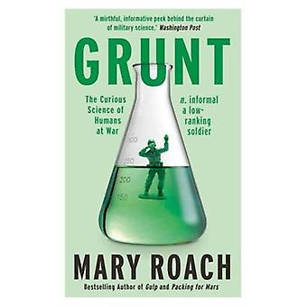 Grunt by Roach Mary