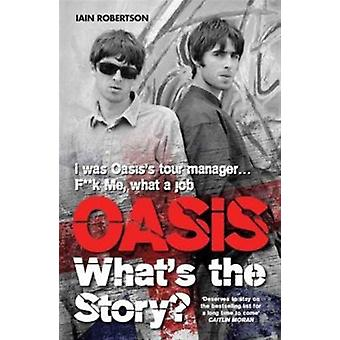 Oasis Whats The Story by Robertson Iain