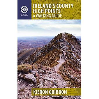Ireland's County High Points: A Walking Guide (Walking Guides) (Paperback) by Gribbon Kieron