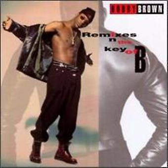 Bobby Brown - Remixes i nøglen i B [CD] USA importen