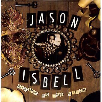 Jason Isbell - sirener av dike [Vinyl] USA import