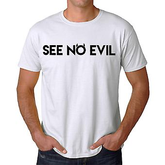 See No Evil Quote Men's White T-shirt
