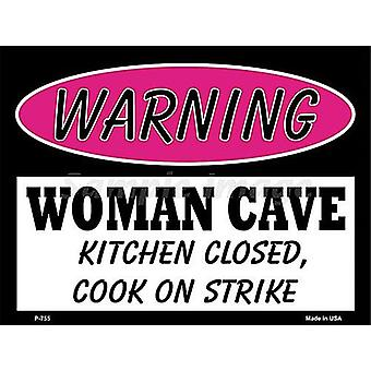 Warning Woman Cave Kitchen Closed, Cook On Strike Funny Metal Sign 305Mm X 225Mm