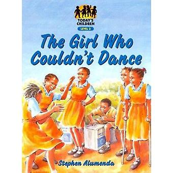 The Girl Who Couldn't Dance - Level 3 by Stephen Alumende - 9780333802