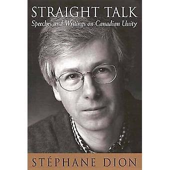 Straight Talk - discursos y escritos sobre la unidad canadiense por Stephane Di