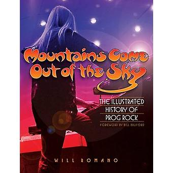 Mountains Come Out of the Sky - The Illustrated History of Prog Rock b