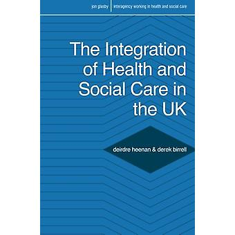 The Integration of Health and Social Care in the UK - Policy and Pract