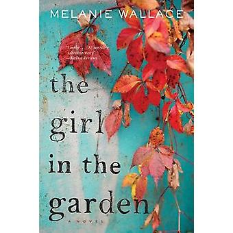 Girl in the Garden by Melanie Wallace - 9781328745712 Book