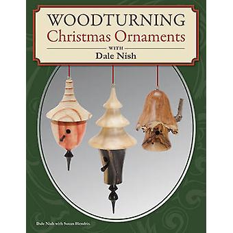 Woodturning Christmas Ornaments with Dale Nish by Dale Nish - Susan H