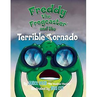 Freddy the Frogcaster and the Terrible Tornado by Janice Dean - 97816
