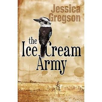 The Ice Cream Army by Jessica Gregson - 9781906558505 Book