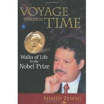 Resa genom tiden - samhällsskikt till Nobelpriset av Ahmed H. Zew