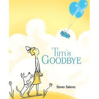 Tim's Goodbye by Steven Salerno - 9780374306472 Book