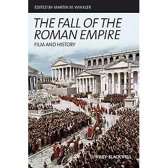 The Fall of the Roman Empire - Film and History by Martin M. Winkler -