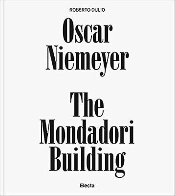 Osvoiture Niemeyer - The Mondadori Building by Roberto Dulio - 97888918151