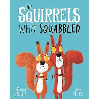 The Squirrels Who Squabbled by Rachel Bright - 9781408340479 Book