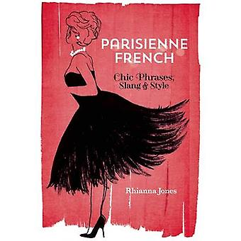 Parisienne Français - Phrases Chic - argot & Style par Rhianna Jones - 97