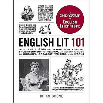 English Lit 101: From Jane Austen to George Orwell and the Enlightenment to Realism, an essential guide to Britain's...