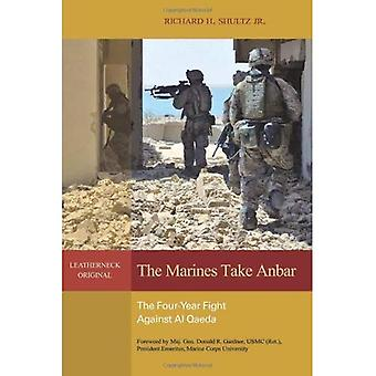 The Marines Take Anbar: The Four Year Fight Against Al Qaeda