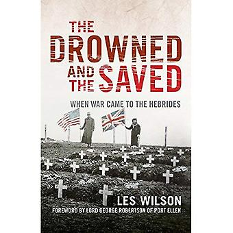 The Drowned and the Saved: When War Came to the Hebrides (Paperback)