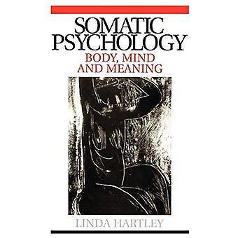 Psicología somática: Cuerpo, mente y significado