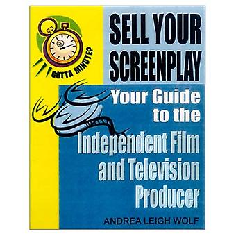 Gotta Minute? Sell Your Screenplay: Your Guide to the Independent Film and Television Producers