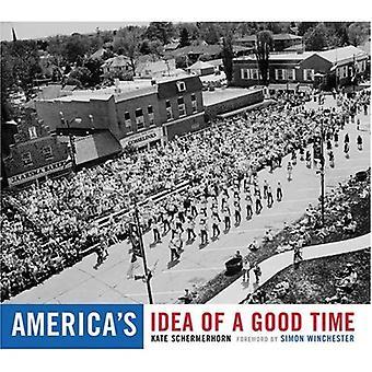 Americas Idea of a Good Time