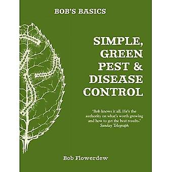 Bob's Basics: Simple & Green Pest & Disease Control