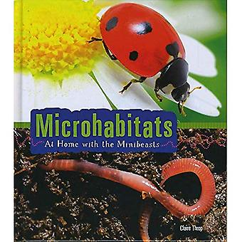 Microhabitats: At Home with� the Minibeasts (Young Explorer: Microhabitats)