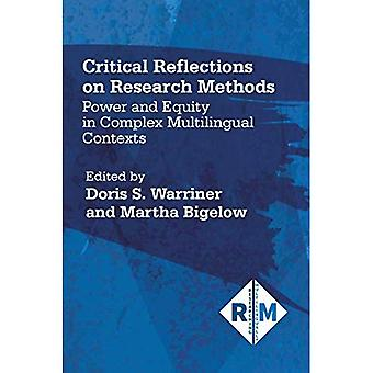 Critical Reflections on Research Methods: Power and� Equity in Complex Multilingual Contexts (Researching Multilingually)
