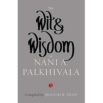 The Wit and Wisdom of Nani A. Palkhivala
