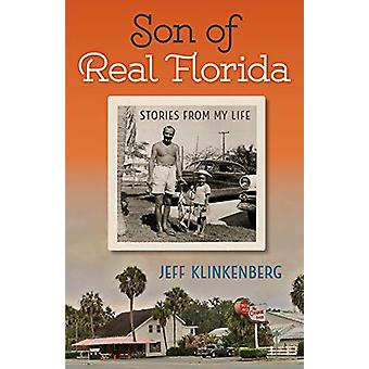 Son of Real Florida - Stories from My Life by Jeff Klinkenberg - 97808