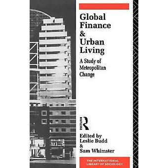 Global Finance and Urban Living by Budd & Leslie