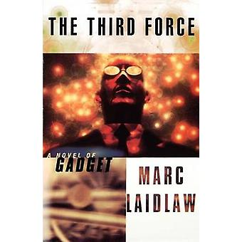 The Third Force A Novel of Gadget by Laidlaw & Marc