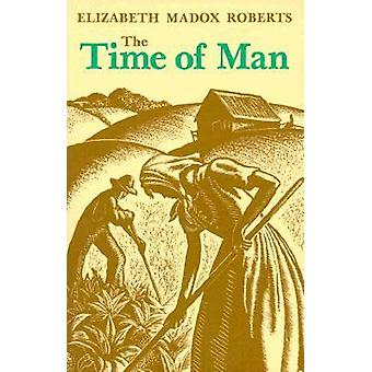 Time of ManPa by Roberts & Elizabeth Madox