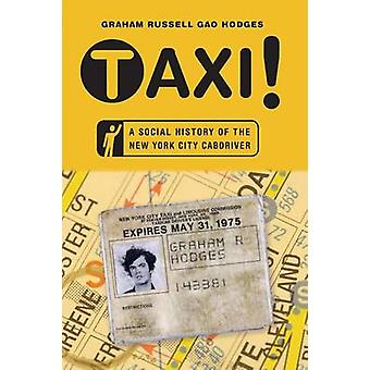 Taxi A Social History of New Yorker Taxifahrer mit Hodges & Graham Russell Gao