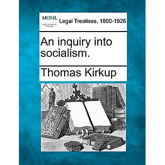 An inquiry into socialism. by Kirkup & Thomas