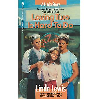 Loving Two Is Hard to Do by Lewis & Linda