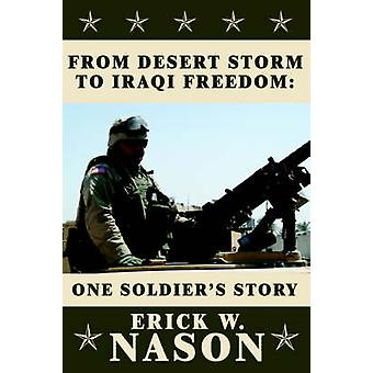 From Desert Storm to Iraqi Freedom  One Soldiers Story by Nason & Erick W.
