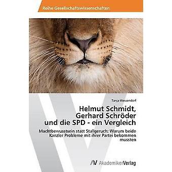 Helmut Schmidt Gerhard Schroder Und Die SPD  Ein Vergleich by Wessendorf Tanja