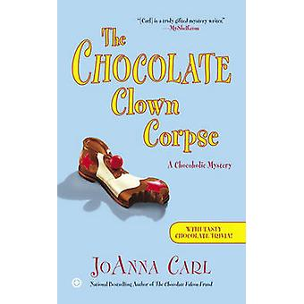 The Chocolate Clown Corpse - A Chocoholic Mystery by JoAnna Carl - 978