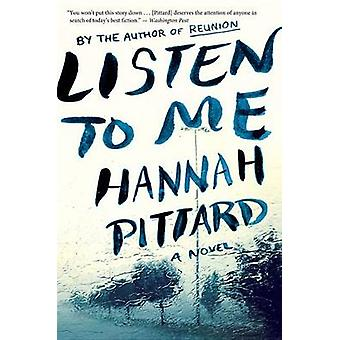 Listen to Me by Hannah Pittard - 9780544947184 Book