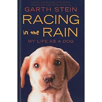 Racing in the Rain - My Life as a Dog by Garth Stein - 9780606230261 B