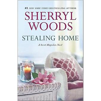 Stealing Home by Sherryl Woods - 9780778316282 Book