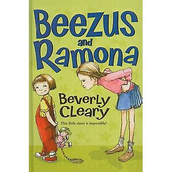Beezus and Ramona by Beverly Cleary - Tracy Dockray - 9780812424997 B